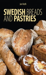 Swedish Breads and Pastries ebook by Jan Hedh