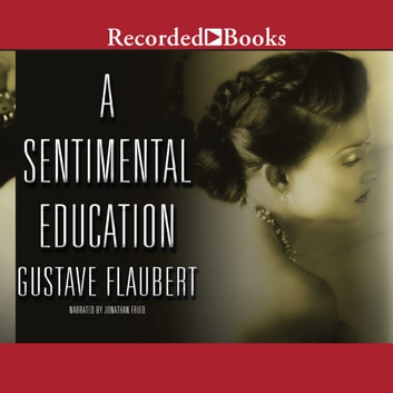 A Sentimental Education audiobook by Gustave Flaubert