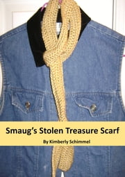 Smaug's Stolen Treasure Scarf ebook by Kimberly Schimmel