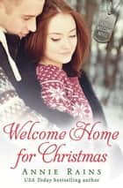Welcome Home for Christmas - A Hero's Welcome Novel ekitaplar by Annie Rains