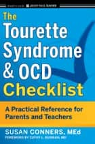 The Tourette Syndrome and OCD Checklist - A Practical Reference for Parents and Teachers ebook by Susan Conners, Cathy L. Budman