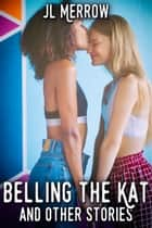 Belling the Kat and Other Stories ebook by JL Merrow