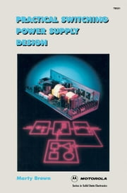 Practical Switching Power Supply Design ebook by Brown, Martin C.