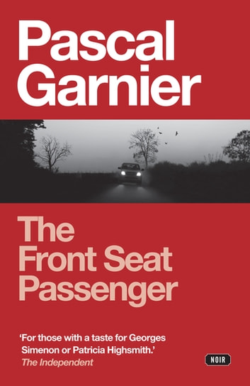 The Front Seat Passenger ebook by Pascal Garnier