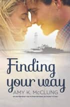 Finding Your Way ebooks by Amy K. McClung