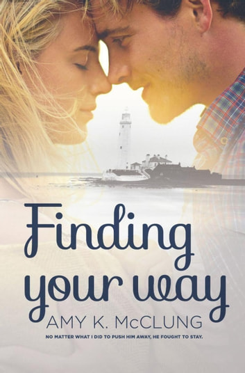 Finding Your Way ebook by Amy K. McClung
