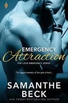Emergency Attraction ebook door Samanthe Beck