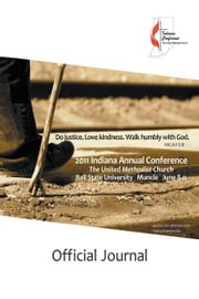 2011 Official Journal of the Indiana Annual Conference ebook by Indiana Conference, UMC