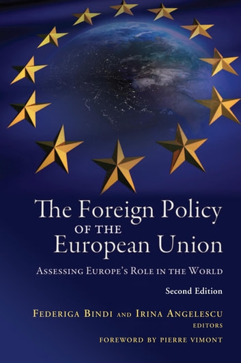 The Foreign Policy of the European Union - Assessing Europe's Role in the World ebook by