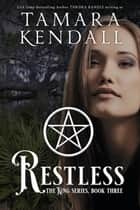 Restless - The King Quartet ebook by Tawdra Kandle, Tamara Kendall