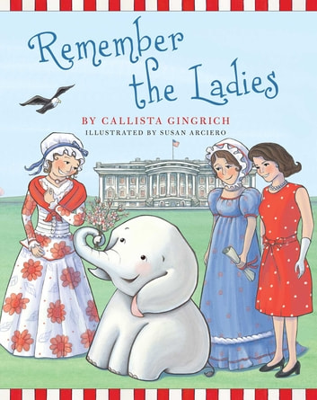 Remember the Ladies ebook by Callista Gingrich