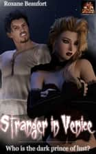 Stranger in Venice ebook by Roxane Beaufort
