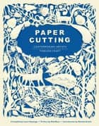 Paper Cutting Book ebook by Rob Ryan,Natalie Avella,Laura Heyenga