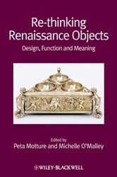 Re-thinking Renaissance Objects - Design, Function and Meaning ebook by