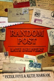 Random Post Late Delivery ebook by Peter Foye