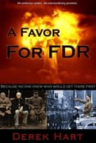 A Favor for FDR ebook by Derek Hart