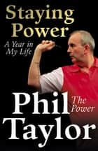Staying Power - A Year In My Life ebook by Phil Taylor