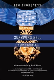 Surviving Hell - A POW'S Journey ebook by Leo Thorsness