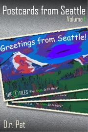 Postcards from Seattle, Volume I ebook by D.r. Pat