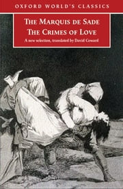 The Crimes of Love: Heroic and tragic Tales, Preceeded by an Essay on Novels ebook by Marquis de Sade,David Coward