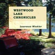 Westwood Lake Chronicles audiobook by Lawrence Winkler