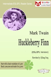 Huckleberry Finn (ESL/EFL Version) ebook by Qiliang Feng