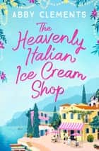 The Heavenly Italian Ice Cream Shop ebook by