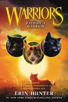 Warriors: Path of a Warrior ebook by Erin Hunter