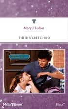 Their Secret Child ebook by Mary J. Forbes