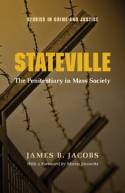 Stateville - The Penitentiary in Mass Society ebook by James B. Jacobs