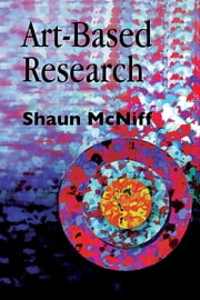 Art-Based Research ebook by Shaun McNiff