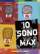 Io sono Max ebook by I.W. Survive