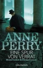 Eine Spur von Verrat - William Monk 3 ebook by Anne Perry