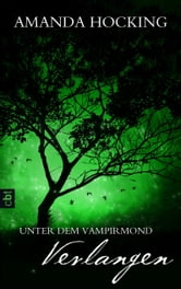 Unter dem Vampirmond - Verlangen - Band 3 ebook by Amanda Hocking