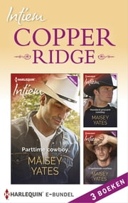Copper Ridge (3-in-1) - Parttime cowboy ; Honderd procent cowboy ; Ongetemde cowboy ebook by Maisey Yates