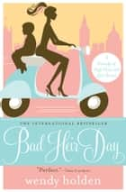 Bad Heir Day ebook by Wendy Holden