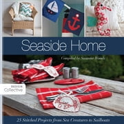 Seaside Home - 25 Stitched Projects from Sea Creatures to Sailboats ebook by Susanne Woods