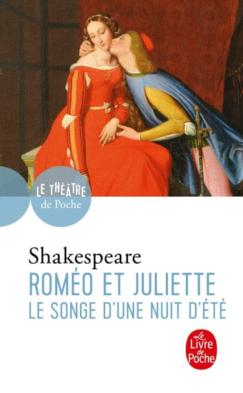 Roméo et Juliette suivi de Le Songe d'une nuit d'été ebook by William Shakespeare