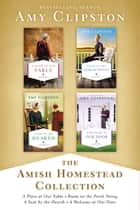 The Amish Homestead Collection - A Place at Our Table, Room on the Porch Swing, A Seat by the Hearth, A Welcome at Our Door ebook by Amy Clipston