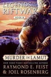 Murder in LaMut - Legends of the Riftwar: Book II ebook by Raymond E. Feist,Joel Rosenberg