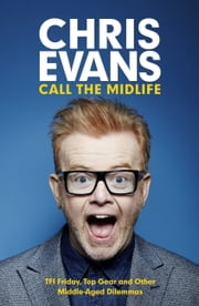 Call the Midlife ebook by Chris Evans