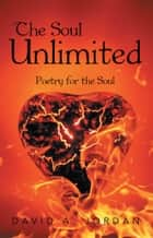 The Soul Unlimited ebook by David A. Jordan