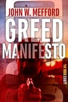 GREED MANIFESTO ebook by John W. Mefford