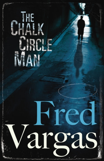 The Chalk Circle Man ebook by Fred Vargas