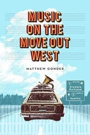 Music On The Move Out West ebook by Gonder, Matthew