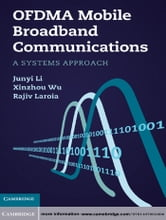 OFDMA Mobile Broadband Communications - A Systems Approach ebook by Junyi Li,Xinzhou Wu,Rajiv Laroia