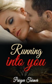 Running Into You ebook by Paigee Turner