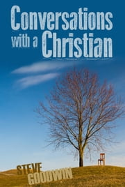Conversations With A Christian ebook by Steve Goodwin