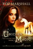 Unicorn Magic ebook by Roz Marshall