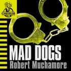 Mad Dogs - Book 8 audiobook by Robert Muchamore